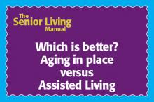 Aging in place versus assisted living